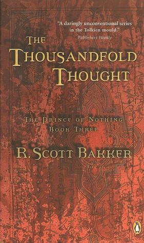 Thousandfold Thought: The Prince Of Nothing Book Three