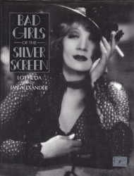 Bad Girls Of The Silver Screen