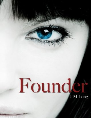 Founder by L.M. Long