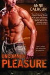 Uncommon Pleasure (Uncommon, #1)