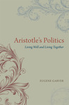 Aristotle's Politics: Living Well and Living Together