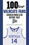 100 Things Wildcats Fans Should Know  Do Before They Die