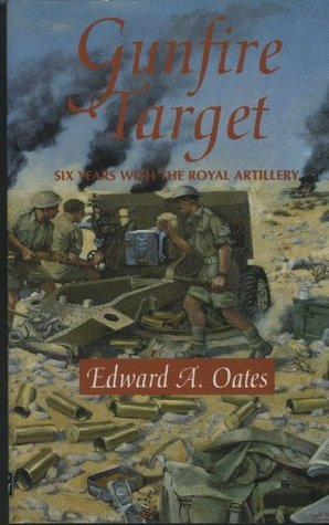 Gunfire Target - Six Years With The Royal Artillery