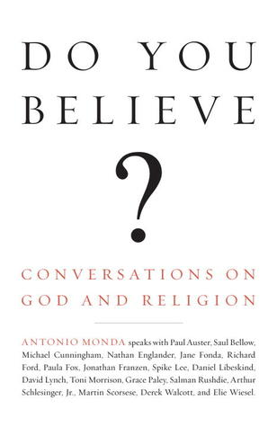 Do You Believe? Conversations on God and Religion by Antonio Monda