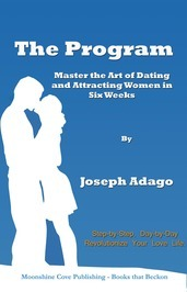 The Program: Master the Art of Dating and Attracting Women in Six Weeks