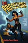 The Protectors by Paige E. Ewing