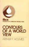 Contours of a World View [ifacs: Studies In A Christian World View]