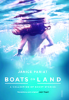 Boats on Land by Janice Pariat