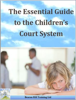 The Essential Guide to the Children's Court System