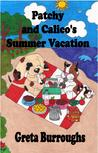 Patchy and Calico's Summer Vacation: Patchwork Dog and Calico Cat Series