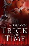Trick of Time by J.L. Merrow
