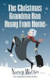 The Christmas Grandma Ran Away from Home (The Grandma #1)