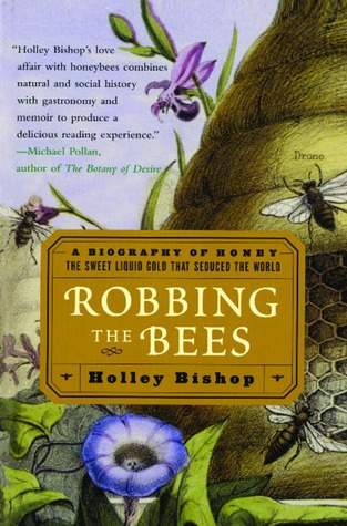 Robbing the Bees by Holley Bishop