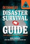 Disaster Survival Guide (Outdoor Life): Top Disaster Survival Skills