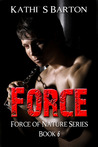 Force (Force of Nature, #6)