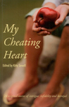 My Cheating Heart: 24 Original Stories of Intrigue, Infidelity and Betrayal