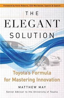 The Elegant Solution by Matthew E. May