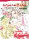 The Spanish Duke's Virgin Bride (Harlequin Romance Manga)