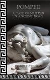 Pompeii: A Tale of Murder in Ancient Rome (Pompeii #1)
