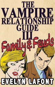 The Vampire Relationship Guide: Family and Feuds (Vampire Relationship Guide #3)