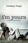I'm Yours (Bold As Love, #2)
