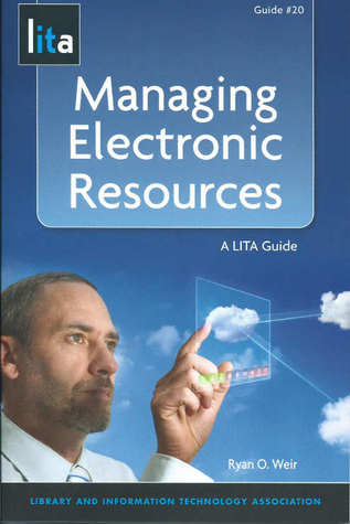 Managing Electronic Resources  (LITA Guide #20)