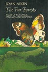 Far Forests: Tales of Romance, Fantasy, and Suspense