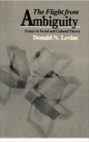 The Flight from Ambiguity: Essays in Social and Cultural Theory