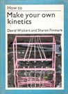 How To Make Your Own Kinetics