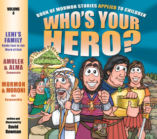 who-s-your-hero-vol-4-book-of-mormon-stories-applied-to-children