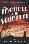 The Trouble with Scarlett by Martin Turnbull