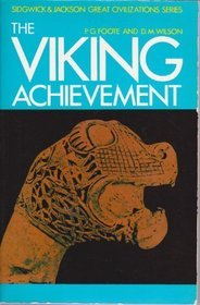The Viking Achievement: The Society and Culture of Early Medieval Scandinavia