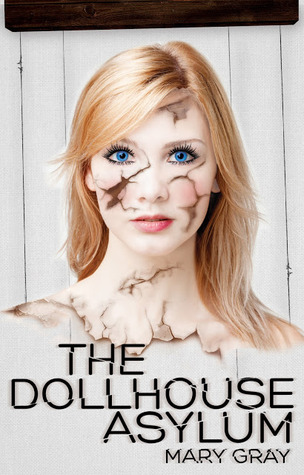 The Dollhouse Asylum by Mary  Gray