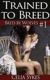Trained to Breed (Bred By Wolves, #1)