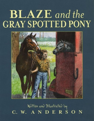 Blaze and the Gray Spotted Pony by C.W. Anderson