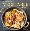 Williams-Sonoma Vegetable of the Day: 365 Recipes for Every Day of the Year