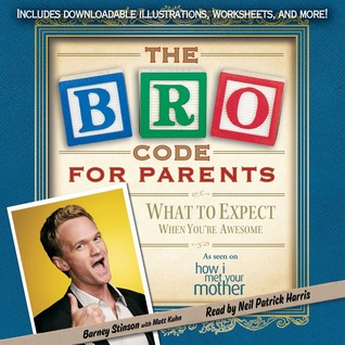 Bro Code for Parents by Barney Stinson