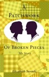 A Patchwork Of Broken Pieces: My Story