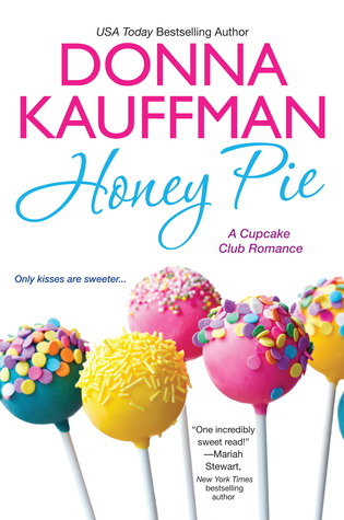 Honey Pie (Cupcake Club, #4) - Donna Kauffman