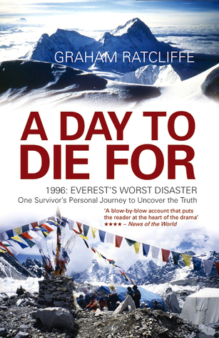A Day to Die For: 1996: Everest's Worst Disaster - One Survivor's ...