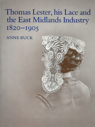 Thomas Lester, His Lace and the East Midlands Industry 1820-1905