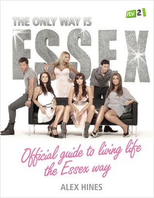 The Only Way is Essex: Official Guide to Living Life the Essex Way
