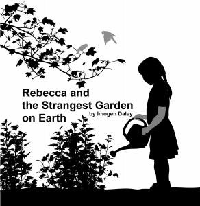 Rebecca and the Strangest Garden on Earth
