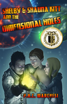 Shelby and Shauna Kitt and the Dimensional Holes (Shelby and Shauna Kitt, #1)