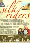 Silk Riders: Jo and Gareth Morgan's Incredible Journey on the Trail of Marco Polo