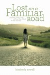 Lost on a Familiar Road: Allowing God's Love to Free Your Mind for the Journey