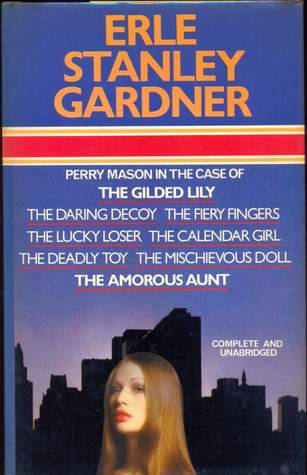 Perry Mason in 8 Famous Cases: The Case of the 1 Gilded Lily, 2 Daring Decoy, 3 Fiery Fingers, 4 Lucky Loser, 5 Calendar Girl, 6 Deadly Toy, 7 Mischievous Doll, 8 Amorous Aunt.