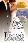 The Tuscan's Revenge Wedding (Italian Billionaires, #1)