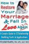 Restore Your Marriage And Fall in Love Again by Krystal Kuehn