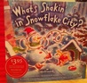 What's Shakin' in Snowflake City